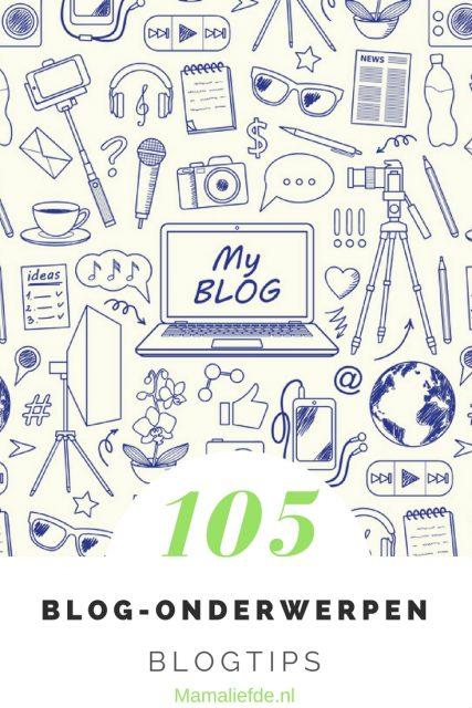 Meer dan 100 inspirerende en populaire blog onderwerpen voor op een lifestyle blog. - Mamaliefde.nl